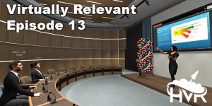 Virtually Relevant Episode 13